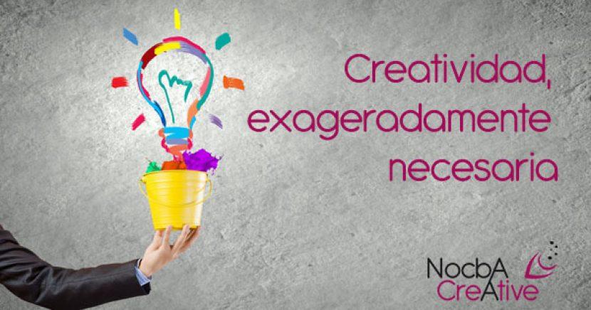 Creatividad, exageradamente necesaria